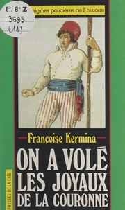 Françoise Kermina et Claude Pasteur - On a volé les joyaux de la couronne.