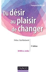 Françoise Kourilsky - Du désir au plaisir de changer - Le coaching du changement.
