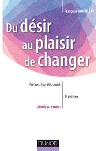Françoise Kourilsky - Du désir au plaisir de changer.