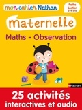 Françoise Kretz-Idas et Brigitte Salinas - Mon cahier maternelle  : Mon cahier maternelle 3/4 ans Maths - Observation.