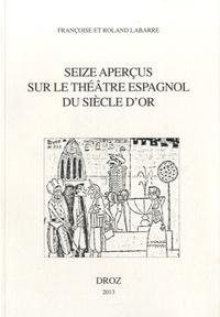 Seize aperçus sur le théâtre espagnol du siècle dor.pdf