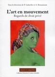Françoise Labarthe et Alexandra Bensamoun - L'art en mouvement - Regards de droit privé.