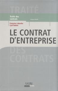 Françoise Labarthe et Cyril Noblot - Le contrat d'entreprise.