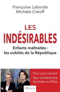 Françoise Laborde et Michèle Créoff - Les indésirables - Enfants maltraités : Les oubliés de la République.