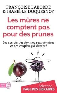 Françoise Laborde et Isabelle Duquesnoy - Les mûres comptent pas pour des prunes.