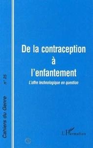 Françoise Laborie et  Collectif - Cahiers du genre N° 25, 1998 : De la contraception à l'enfantement - L'offre technologique en question.