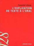 Françoise Lafarge - L'explication de texte à l'oral.