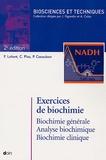 Françoise Lafont et Christian Plas - Exercices de biochimie - Biologie générale, Analyse biochimique, Biochimie clinique.