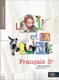 Françoise Lagache et Eric Pellet - Francais 3e L'oeil et la plume - Programme 2012.