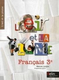 Françoise Lagache et Eric Pellet - Français 3e L'oeil et la plume - Programme 2012.