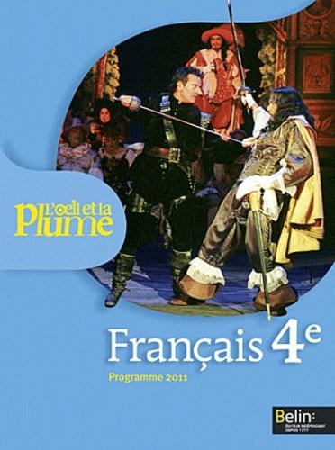 Françoise Lagache et Eric Pellet - Francais 4e L'Oeil et la Plume - Programme 2011.