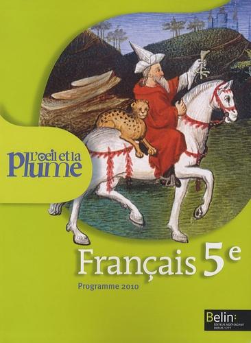 Françoise Lagache - Français 5e L'oeil et la plume - Programme 2010.