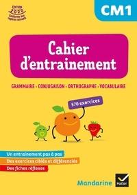 Françoise Lagache - Français Cahier d'entraînement CM1 - Grammaire, conjugaison, orthographie, vocabulaire.