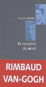 Françoise Lalande - Ils venaient du nord.