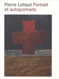 Françoise Lalande - Pierre Lahaut - Portrait et autoportraits.