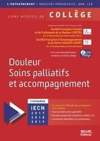 Françoise Laroche et  SFETD - Douleur, soins palliatifs et accompagnement - Livre officiel du collège.