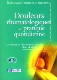 Françoise Laroche et Gérard Mick - Douleurs rhumatologiques en pratique quotidienne.
