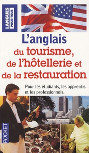 Françoise Larroche - L'anglais du tourisme, de l'hôtellerie et de la restauration.