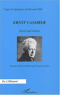 Françoise Lartillot et  Collectif - Ernst Cassirer - Geist und Leben.
