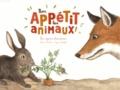 Françoise Laurent et Capucine Mazille - Bon appétit les animaux ! - Les régimes alimentaires.