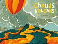 Françoise Laurent et Céline Manillier - Chauds les volcans - Le volcanisme.