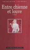 Françoise Laurent - Entre chienne et louve.