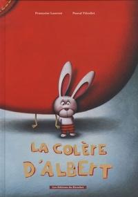 Françoise Laurent et Pascal Vilcollet - La colère d'Albert.