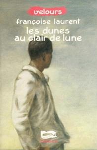 Françoise Laurent - Les dunes au clair de lune.