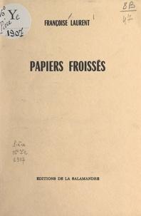 Françoise Laurent - Papiers froissés.