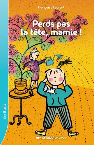 Françoise Laurent - Perds pas la tête, mamie !.