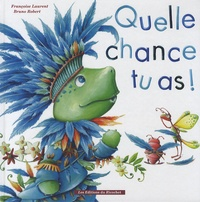 Françoise Laurent et Bruno Robert - Quelle chance tu as !.