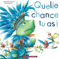 Françoise Laurent et Bruno Robert - Quelle chance tu as !.