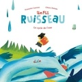 Françoise Laurent et Chiara Dattola - Un p'tit ruisseau - Le cycle de l'eau.