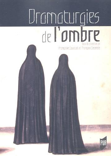 Françoise Lavocat et François Lecercle - Dramaturgies de l'ombre - Actes du colloque organisé à Paris IV et Paris VII 27 au 30 mars 2003.
