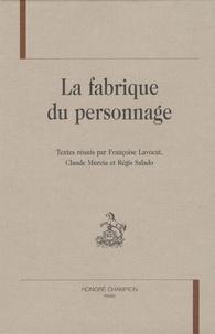Françoise Lavocat - La fabrique du personnage.