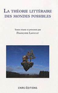 Françoise Lavocat - La théorie littéraire des mondes possibles.
