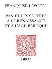 Françoise Lavocat - Le syrinx au bûcher - Pan et les satyres à la Renaissance et à l'âge baroque.