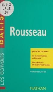 Françoise Lavocat et Henri Mitterand - Rousseau - Grandes œuvres, commentaires critiques, documents complémentaires.