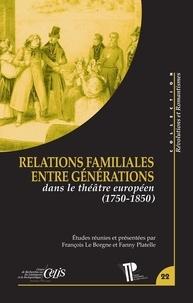 Françoise Le Borgne et Fanny Platelle - Relations familiales entre générations dans le théâtre européen (1750-1850).