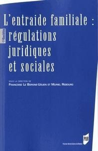Françoise Le Borgne-Uguen et Muriel Rebourg - L'Entraide familiale : régulations juridiques et sociales.