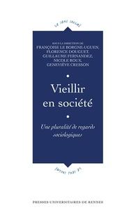Françoise Le Borgne-Uguen et Florence Douguet - Vieillir en société - Une pluralité de regards sociologiques.