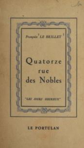 Françoise Le Brillet - Quatorze rue des Nobles.