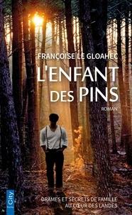 Françoise Le Gloahec - L'enfant des pins.
