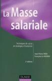 Françoise Le Huerou et Jean-Pierre Taïeb - La masse salariale - Techniques de calcul et stratégie d'évolution, 2ème édition.