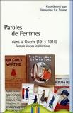 Françoise Le Jeune et  Collectif - Paroles de femmes dans la guerre (1914-1918).