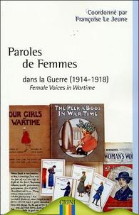 Françoise Le Jeune - Paroles de femmes dans la guerre (1914-1918).