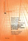 Françoise Le Lièvre et Mathilde Anquetil - Langues et cultures dans l'internationalisation de l'enseignement supérieur au XXIe siècle - (Re)penser les politiques linguistiques : anglais et plurilinguisme.