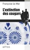 Françoise Le Mer - L'extinction des cougars.