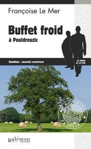 Françoise Le Mer - Le Gwen et Le Fur Tome 10 : Buffet froid à Pouldreuzic.