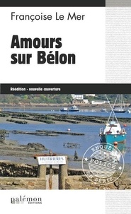 Françoise Le Mer - Le Gwen et Le Fur Tome 11 : Amours sur Bélon.